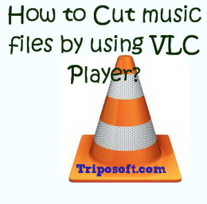 Do you want to convert your VLC Media Player into an Video, MP3 cutter.This is an amazing trick which is very worth full.You can cut any song and video while you playing it in your Vlc media player.just follow me to change your Vlc media player into an music editor,     How to Cut music files by using VLC Player?  Open any music file with VLC. Then Select View > Advanced Controls And Select the Record button from which you want to cut your music files. Then press again when you want to end the music file. Then Go to Libraries > Music You can find your edited song there. Enjoy Dudes!  If you like this article please share this trick with your friends and subscribe to get many latest Tricks and tips via email for free.If you have any tips and tricks means share it with us through Guest Posting at Triposoft!