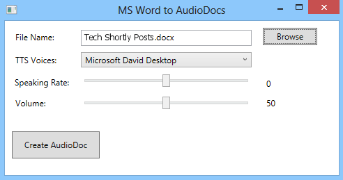 Are you trying to convert your MS Word documents to an Audio file?.Here is an way to convert your Word File to audio by using the Audiodocs which is an freeware,used to convert the Word to Audio file.AudioDocs is open source freeware, it helps users to convert MS word douments into audio files. It converts your documents into .wav files so you can hear the word documents with your media player. AudioDocs has  some important tools such as Sound control, Voice control and Speaking Rate controls.       Click Here to Download AudioDocs  http://sourceforge.net/projects/audiodocs/?source=dlp  Requirements: It supports MS Word 2007 or 2010 documents files to convert and it requires Windows XP, Vista and Windows 7 computers to run. AudioDocs has simple layout.Even it will works on Windows 8.  Read This also : How to Run Windows 7/XP Programs on Windows 8   http://triposoft.com/2013/03/new-way-to-run-windows-7xp-programs-on-windows-8.html
