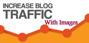Useful Things of Pictures while Blogging - Get Traffic Using Images