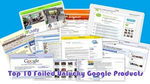 Top 10 Failed Unlucky Google Products