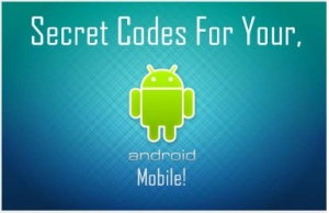 Latest Secret Codes For All Android Devices