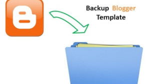 How to Backup Your Blogger Posts and Blogger Template Manually