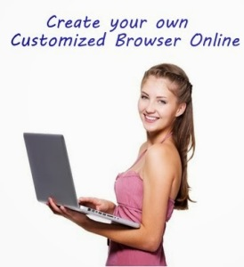 How to Create your own Customized Browser Online