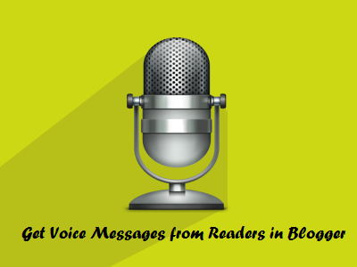 Add Voice Commenting System in Blogger-Get Voice Messages from Readers
