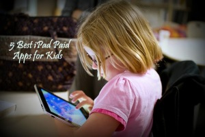 5 Best iPad/iPod Paid Apps to Educate Kids with Fun!