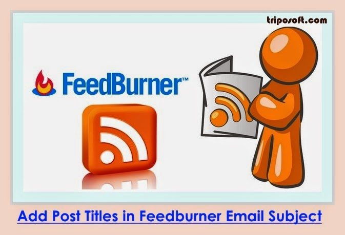 Change Feedburner Email Subject with your Blog Post Title
