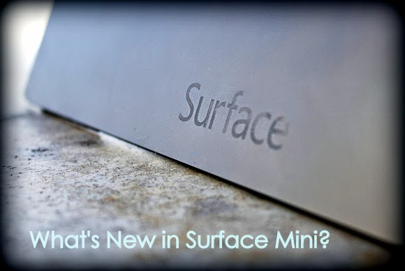 Microsoft Surface Mini Specifications, Price, Release Date Announced!