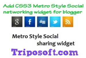 How to Add CSS3 Metro Style Social networking widget for blogger?