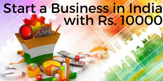 Start a Business in India with Rs. 10000